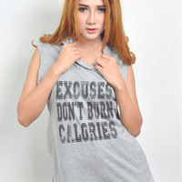 Excuses Don't Burn Calories Motivational Workout Clothes Hoodie Women Workout Muscle Tank Top Screen Printed T Shirt