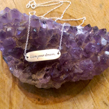 Live Your Dream Mantra Necklace- Sterling Silver
