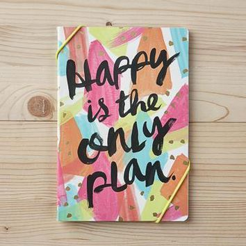 Happy Is The Only Plan Notebook