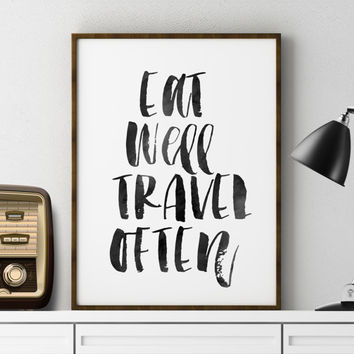 Inspirational Quote Eat Well Travel Often Travel Wall Art Print Printable Wall Art Travel quote Typography Print Modern Wall Art Wall Decor