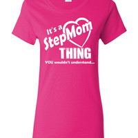 It's a StepMom Thing You Wouldn't Understand T Shirt