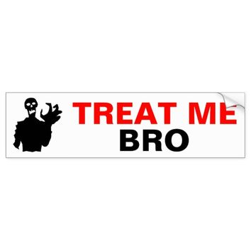 Zombie Treat Me Bro funny Halloween customizable Bumper Sticker