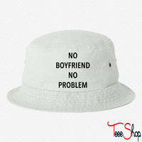 No Boyfriend No Problem bucket hat