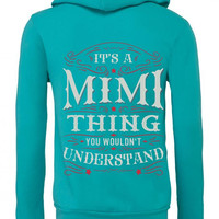 It Is A Mimi Thing You Wouldnt Understand Zipper Hoodie