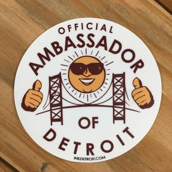 DCCKG8Q Ink Detroit Official Ambassador Of Detroit Vinyl Die Cut Bumper Sticker