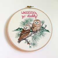 Who's Yo' Daddy? Vintage Owl Hand Embroidered Hoop Art / Vintage Bird Fabric - Pun Handmade Home Decor