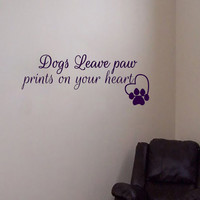 Wall Decals Dogs Leave Paw Prints Quote Decal Vinyl Sticker  Home Decor Dog Window Dorm Living Room  Grooming Salon Pet Shop MN 224