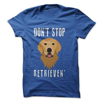 Don't Stop Retrieven