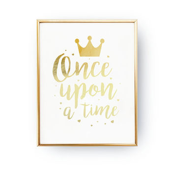 Once Upon a Time, Real Gold Foil Print, Nursery Wall Art, Crown Print, Nursery Decor, Gold Typography, Nursery Poster, Nursery Print, 5x7