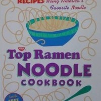 The Top Ramen Noodle Cookbook