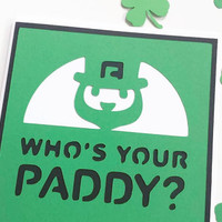 St. Patrick's Day Card, St. Paddy's Day Card, Who's Your Paddy Card, Hand Made St. Patrick's Day Card