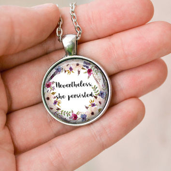Nevertheless, She Persisted Necklace