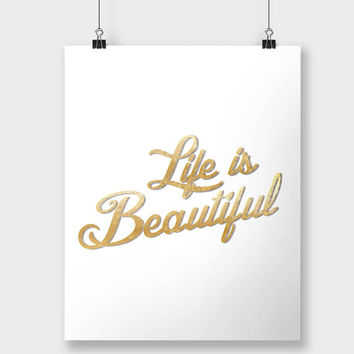 Print Life is Beautiful Cursive Gold Glitter Typographic Print Typography White Minimalistic Inspirational Quote Poster
