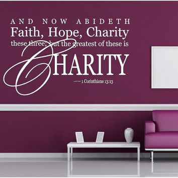 Scripture Wall Decal - Faith Hope Charity - 22 X 36....God faith verse vinyl decal