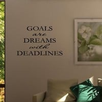 GOALS ARE DREAMS WITH DEADLINES Vinyl wall quotes inspirational sayings home ...