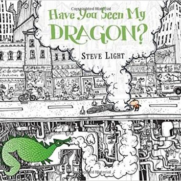 Have You Seen My Dragon? Hardcover – April 8, 2014