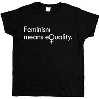 Feminism Means Equality -- Women's T-Shirt