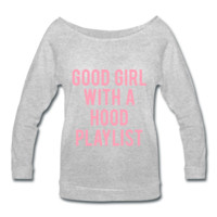 PINK PRINT! Good GirlWith AHood Playlist, Women's Wideneck Shirt