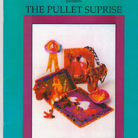The Pullet Surprise booklet instructions for 20 designs by elinor peace bailey featuring chickens sculptures, quilts, wearable art