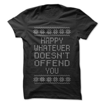 Happy Whatever Doesn't Offend You