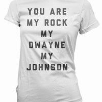 You Are My Rock T-Shirt - dwayne tee, johnson tshirt, wrestling, men's women's gift, valentine's day, boyfriend, girlfriend, funny, wife