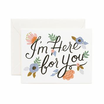 I'm Here For You Greeting Card