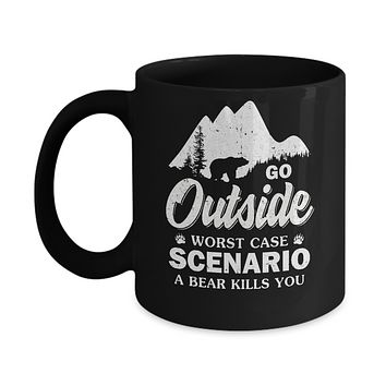 Go Outside Worst Case Scenario A Bear Kills You Hiking Camping Mug