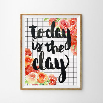 Quote Print - Today is a new day Poster. Motivational. Inspirational. Typography. Calligraphy. Office Art. Floral. Watercolor.