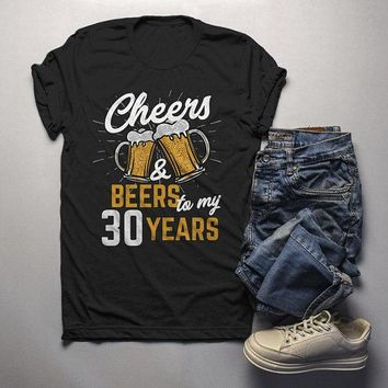 Men's Funny 30th Birthday T Shirt Cheers Beers Thirty Years TShirt Gift Idea Graphic Tee Beer Shirts