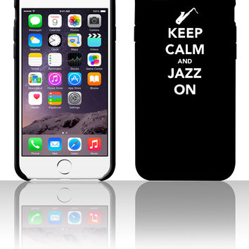 Keep Calm and Jazz On 5 5s 6 6plus phone cases
