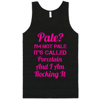 I'm not pale! It's called Porcelain!
