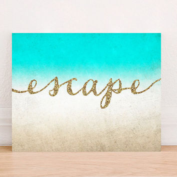 Escape Quote Inspirational Beach Gold Glitter Digital Art Print Instant Download, Motivational Art Print,Typographic Art Print, Beach Decor
