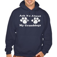 Ask Me About My Granddogs Pullover
