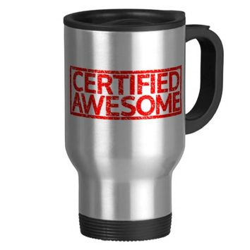 Certified Awesome Stamp 15 Oz Stainless Steel Travel Mug