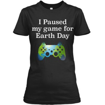 Earth Day 2018 Boys Kids Shirts Paused Game for Gift Idea Ladies Custom