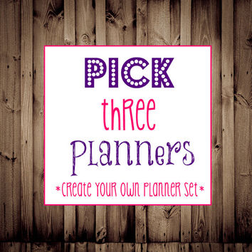 Pick THREE Planners|Printable Planner, Budget Printable, Fitness, Menu Planner, Blog, Home Business, Cleaning, Daily Planner