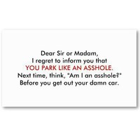 You Park Like An Asshole. Business Cards from Zazzle.com