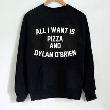 PEAPIH3 Hoodie Sweater ALL I Want IS Pizza And Dylan O'Brien