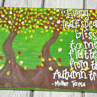 Every leaf speaks bliss Quote on 11x14 Canvas
