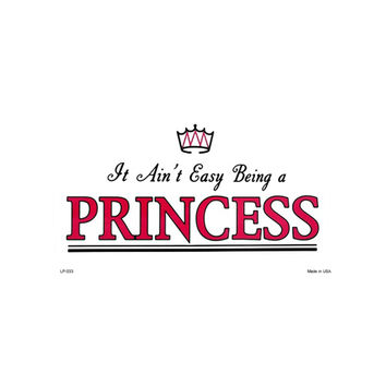 SmartBlonde It Ain't Easy Being A Princess Novelty Vanity Metal License Plate Tag Sign