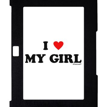 I Heart My Girl - Matching Couples Design Galaxy Note 10.1 Case  by TooLoud