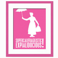 Supercalifragilisticexpialidocious - Art Print - Mary Poppins - Movie Typography Poster - 8 x 10 Wall Decor