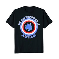 My Superpower is Autism Tshirt Weathered