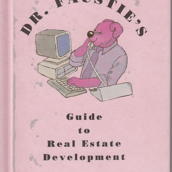 Dr. Faustie's Guide to Real Estate Development