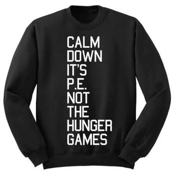 Calm Down It's P.E. Not The Hunger Games Women's Casual Black Gray Pink & White Crewneck Sweatshirt