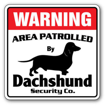 Warning - dachshund sign