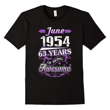 June 1954 63 Years Of Being Awesome Shirt