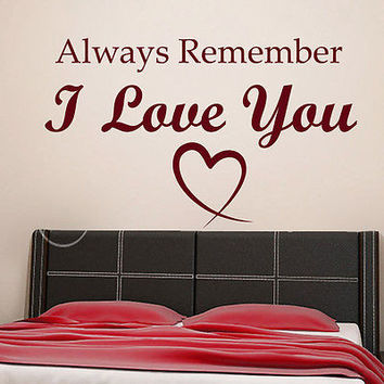 Wall Decal Quotes Always Remember I Love You Decal Bedroom Vinyl Decor Art MR613