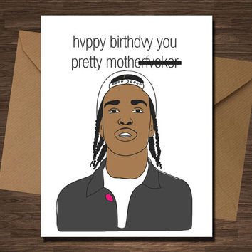 ASAP Rocky Birthday Card Harlem Rap Rapper Hip Hop Boyfriend Pretty Mother F****r Funny