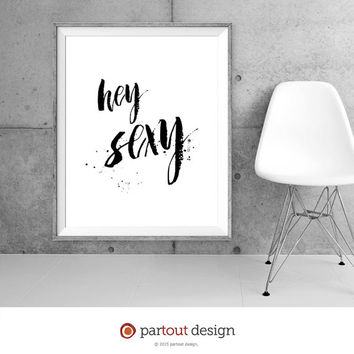 Printable Art hey sexy Minimalist art print Typographic Printable quote fun printable sexy art prints sexy printable fun art print hello art